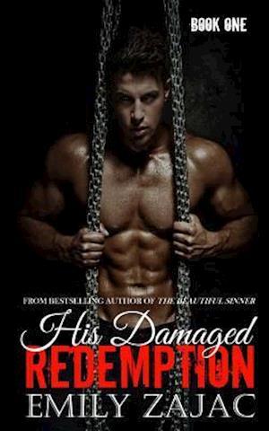 His Damaged Redemption af Emily Zajac