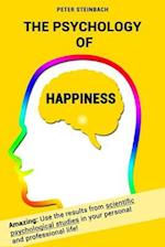 The Psychology of Happiness af Peter Steinbach