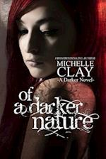 Of a Darker Nature af Michelle Clay