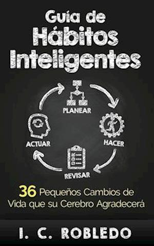 Guía de hábitos inteligentes af I. C. Robledo