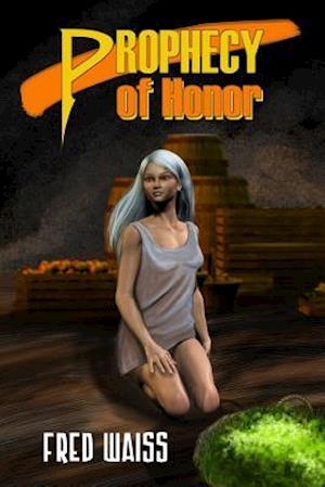 Prophecy of Honor af Fred Waiss
