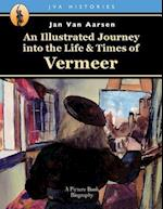 An Illustrated Journey Into the Life & Times of Vermeer