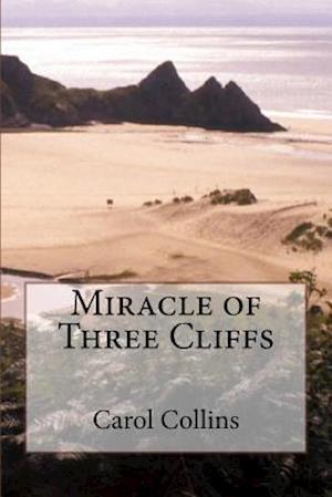 Miracle of Three Cliffs af Carol Collins