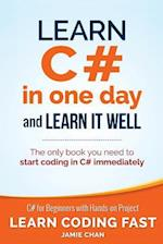Learn C# in One Day and Learn It Well