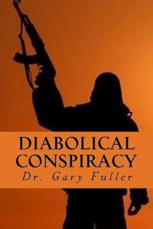 Bog, paperback Diabolical Conspiracy af Dr Gary a. Fuller
