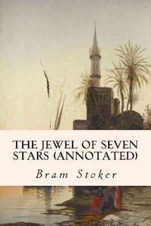 Bog, paperback The Jewel of Seven Stars (Annotated) af Bram Stoker