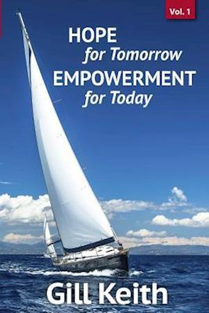 Bog, paperback Hope for Tomorrow, Empowerment for Today Volume 1 af Gill Keith