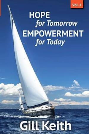 Bog, paperback Hope for Tomorrow, Empowerment for Today Volume 2 af Gill Keith