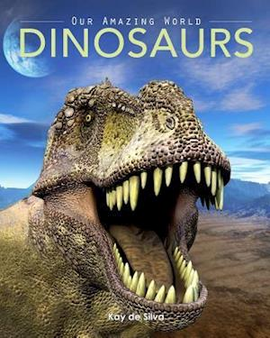 Bog, paperback Dinosaurs af Kay De Silva