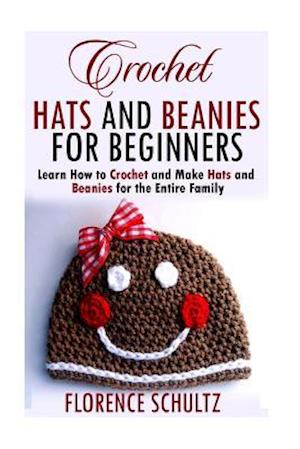 Bog, paperback Crochet Hats and Beanies for Beginners af Florence Schultz