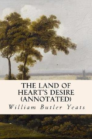 Bog, paperback The Land of Heart's Desire (Annotated) af William Butler Yeats