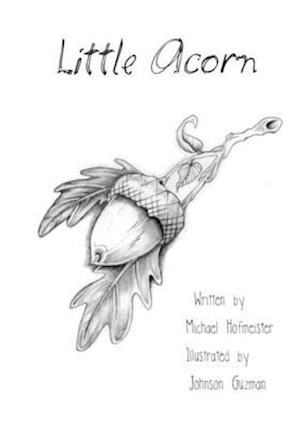 Little Acorn af Johnson Guzman, Michael Hofmeister