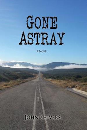 Bog, paperback Gone Astray af John Shivers