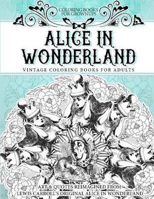 Bog, paperback Coloring Books for Grownups Alice in Wonderland af Vintage Coloring Books