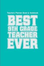 Teachers Planner Book & Notebook Best 9th Grade Teacher Ever (Teacher Gifts for af Teacher Gifts