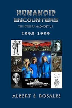 Humanoid Encounters 1995-1999 af Albert S. Rosales