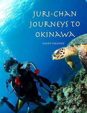 Juri-Chan Journeys to Okinawa af Sandy Mahony