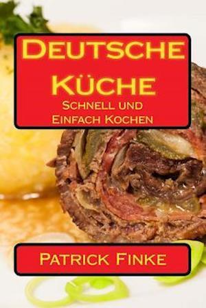 Bog, paperback Deutsche Kuche af Patrick Finke