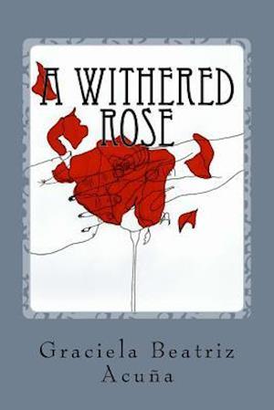 Bog, paperback A Withered Rose af Graciela Beatriz Acuna
