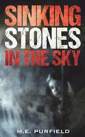 Bog, paperback Sinking Stones in the Sky af M. E. Purfield