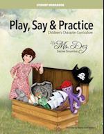 Play, Say & Practice Student Workbook