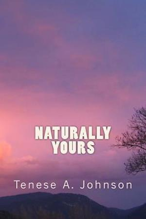 Bog, paperback Naturally Yours af Tenese a. Johnson