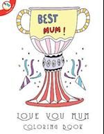 Love You Mum Colouring Book