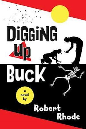 Digging Up Buck af Robert Rhode