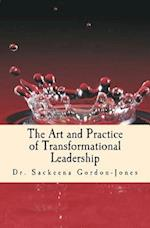 The Art and Practice of Transformational Leadership