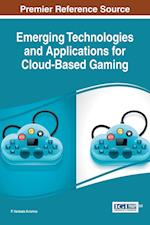 Emerging Technologies and Applications for Cloud-Based Gaming