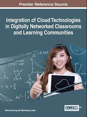 Bog, hardback Integration of Cloud Technologies in Digitally Networked Classrooms and Learning Communities
