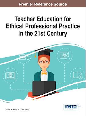 Bog, hardback Teacher Education for Ethical Professional Practice in the 21st Century af Oliver Dreon
