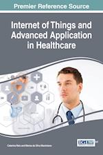 Internet of Things and Advanced Application in Healthcare