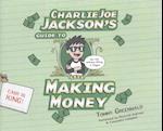 Charlie Joe Jackson's Guide to Making Money (Charlie Joe Jackson)