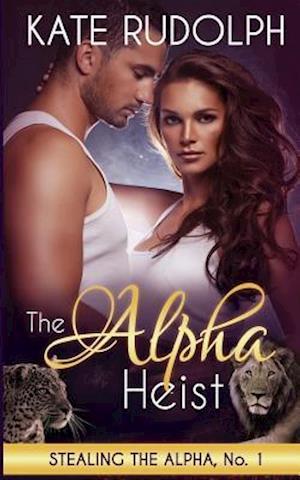 The Alpha Heist af Kate Rudolph