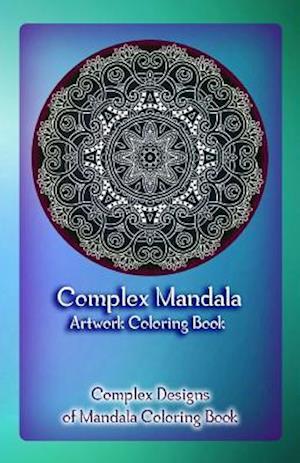 Complex Mandala Artwork Coloring Book af Gala Publication