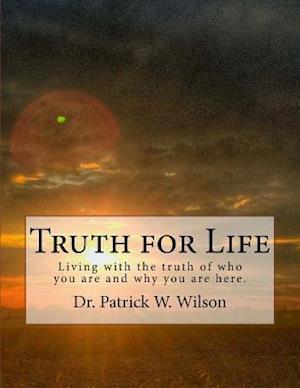 Truth for Life af Dr Patrick W. Wilson