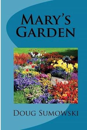 Mary's Garden af Doug Sumowski