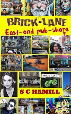 Bog, paperback Brick Lane East-End Pub-Share. 'Eight Mates Cohabitate' Hello Alternative Family. (Contemporary London-Life, Love & Humour) ) af Stephanie C. Harte