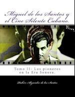 Miguel de Los Santos y El Cine Silente Cubano.