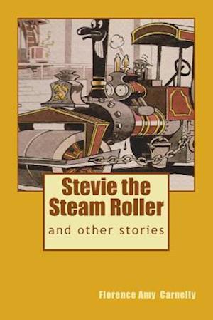 Stevie the Steam Roller af Florence Amy Carnelly