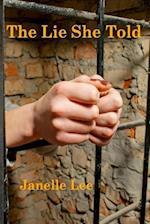 The Lie She Told af Janelle Lee