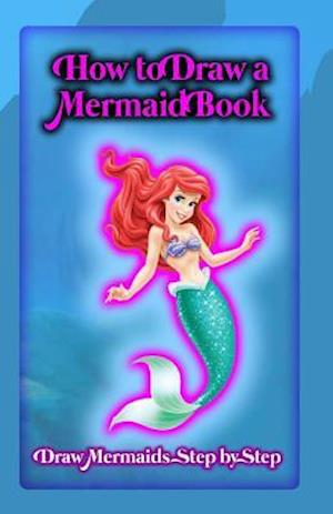 Bog, paperback How to Draw a Mermaid Book af Gala Publication