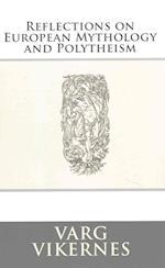Reflections on European Mythology and Polytheism af Varg Vikernes