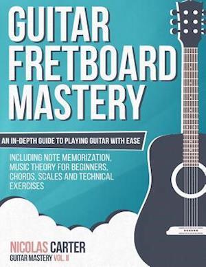 Guitar Fretboard Mastery af Nicolas Carter