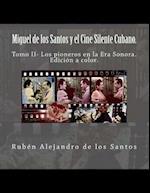 Miguel de Los Santos y El Cine Silente Cubano.Edicion a Color.