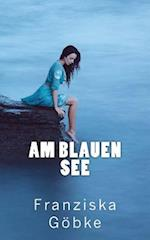 Am Blauen See af Franziska Gobke
