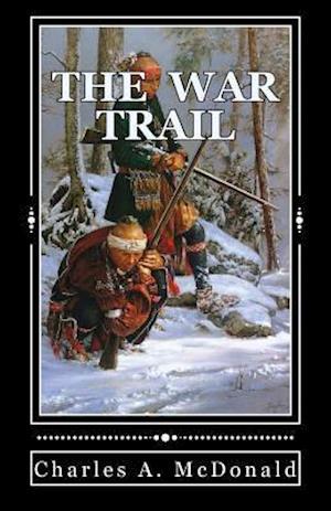 Bog, paperback The War Trail af MR Charles a. McDonald