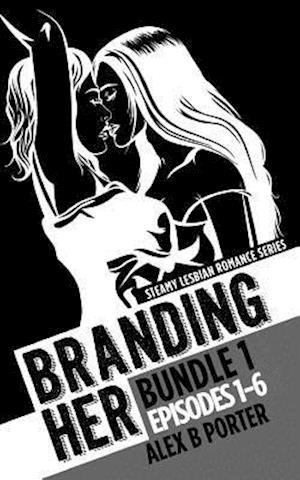 Branding Her af Alex B. Porter