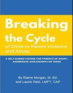 Breaking the Cycle of Child to Parent Violence and Abuse